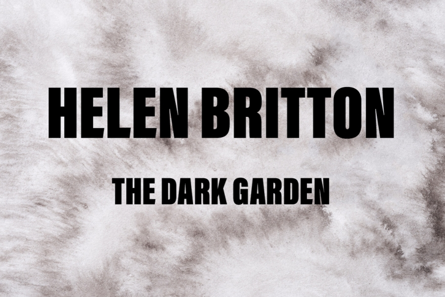 Helen Britton - The Dark Garden